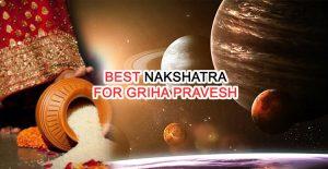 best-nakshatra-for-griha-pravesh