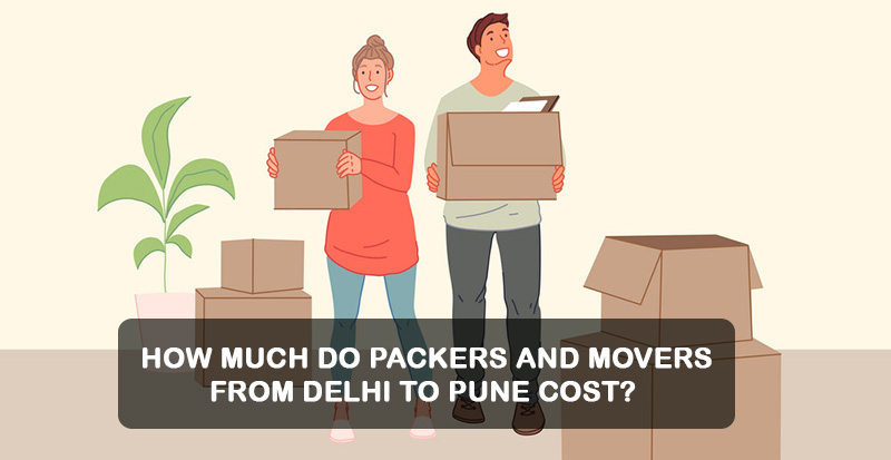 packers-and-movers-delhi-to-pune-charges